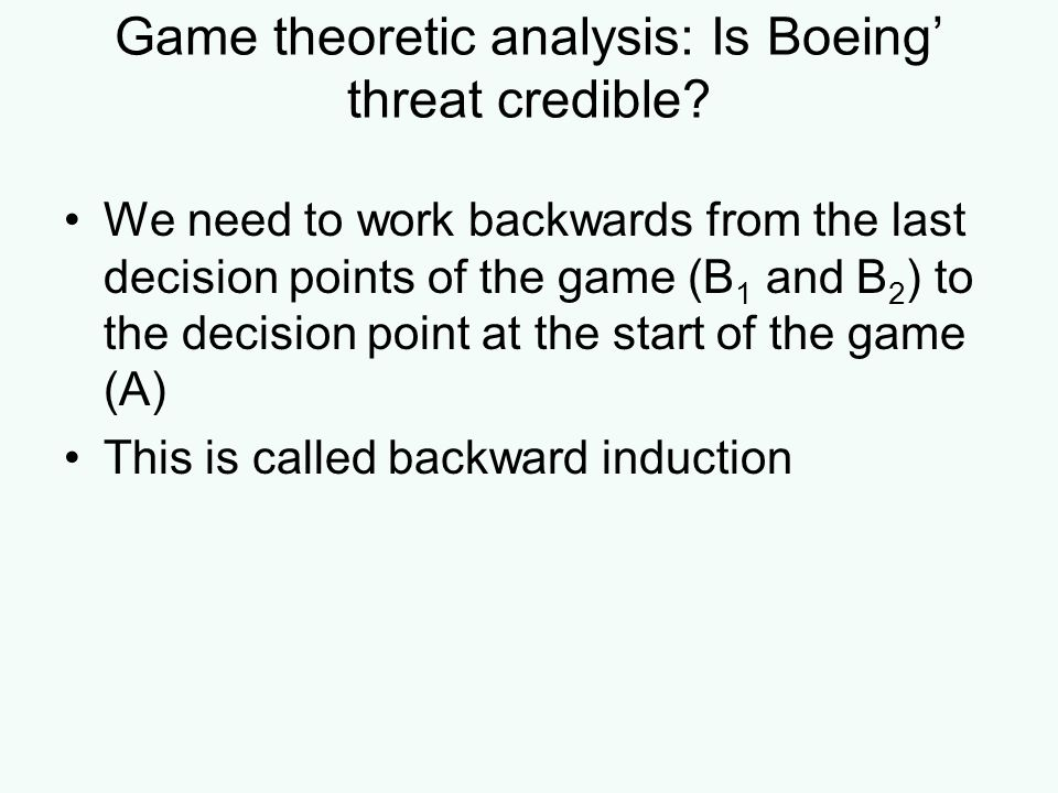 Game theoretic analysis: Is Boeing' threat credible
