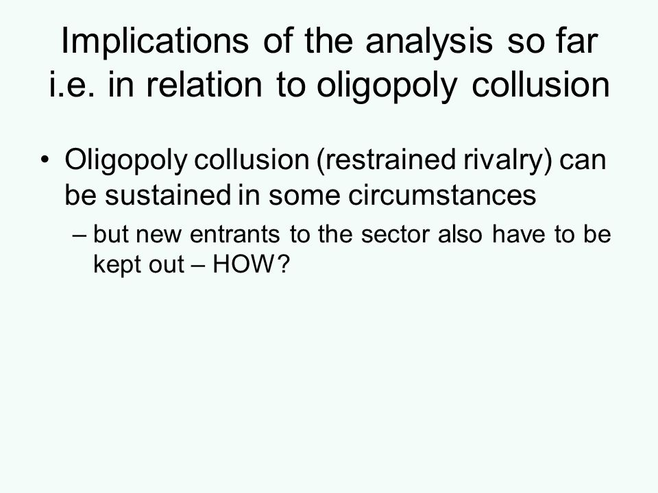 Implications of the analysis so far i. e
