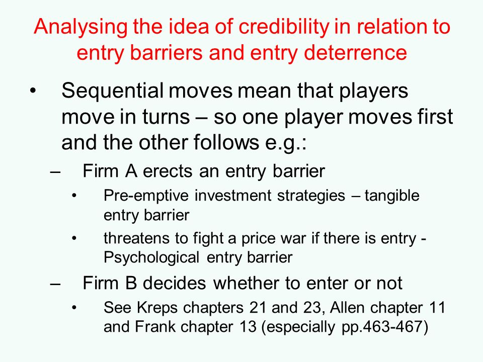 Analysing the idea of credibility in relation to entry barriers and entry deterrence