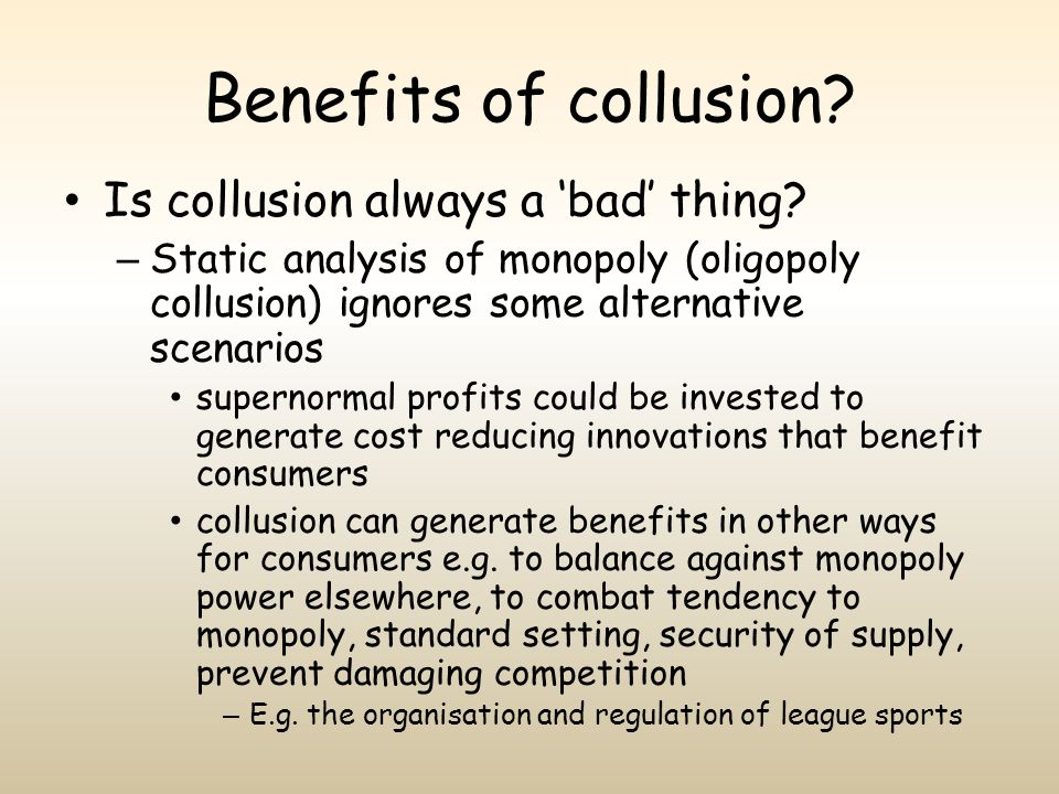 Benefits of collusion Is collusion always a 'bad' thing