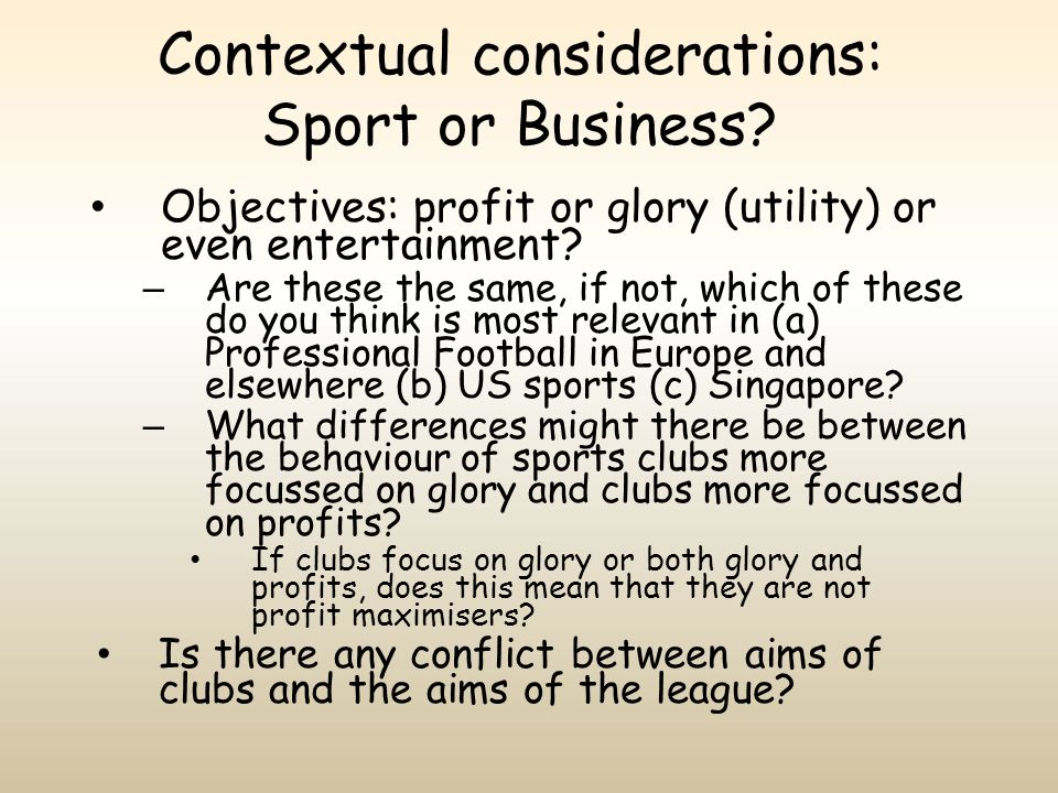 Contextual considerations: Sport or Business
