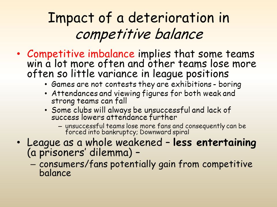 Impact of a deterioration in competitive balance