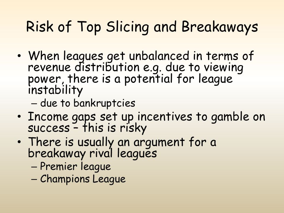 Risk of Top Slicing and Breakaways