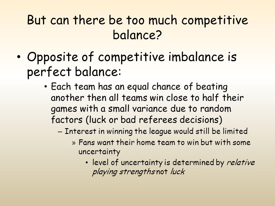 But can there be too much competitive balance