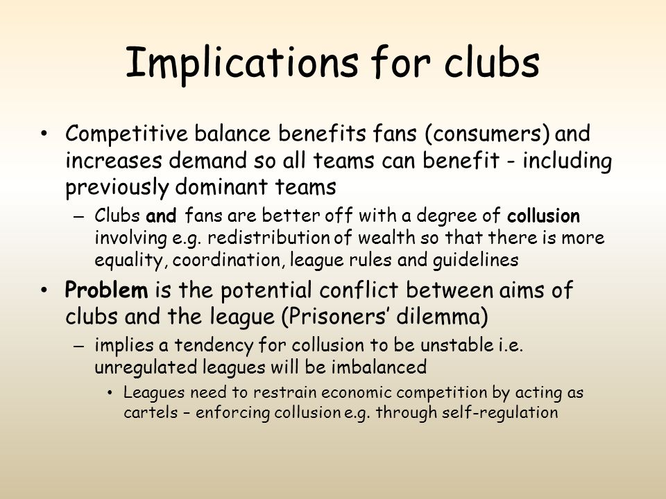 Implications for clubs
