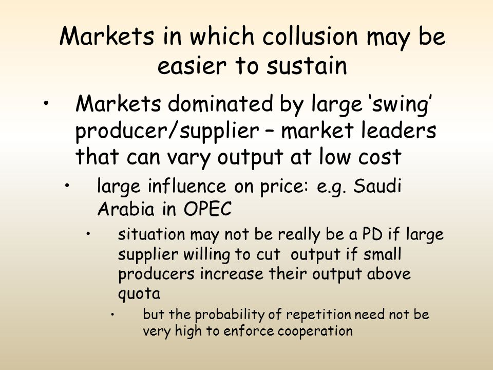 Markets in which collusion may be easier to sustain
