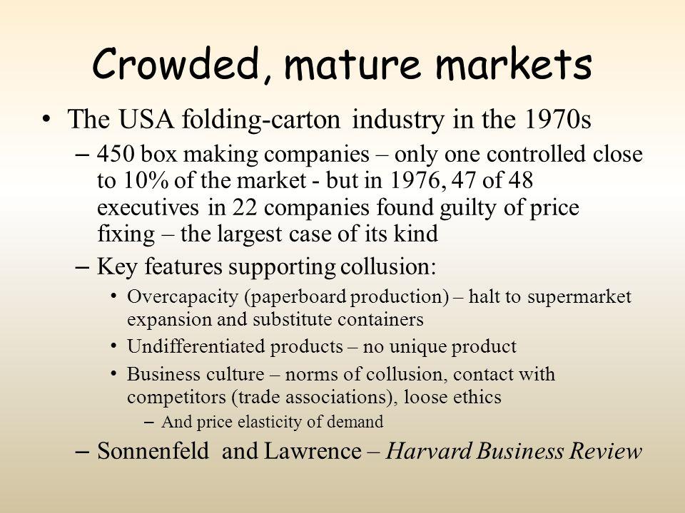 Crowded, mature markets