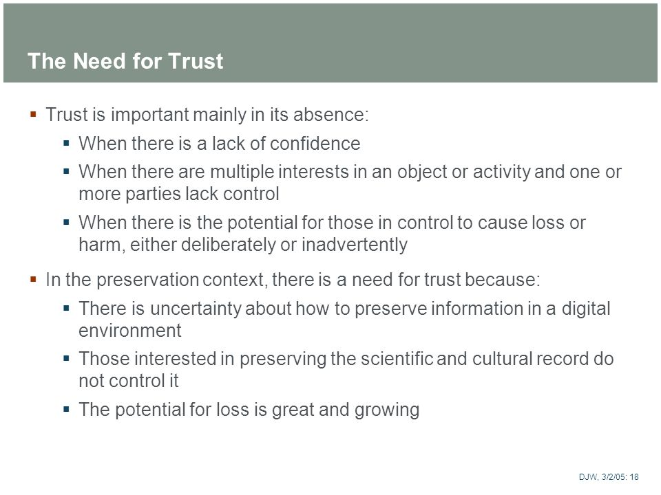 The Need for Trust Trust is important mainly in its absence: