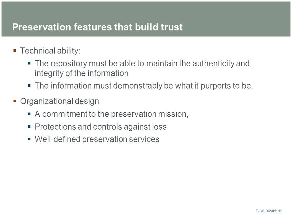 Preservation features that build trust