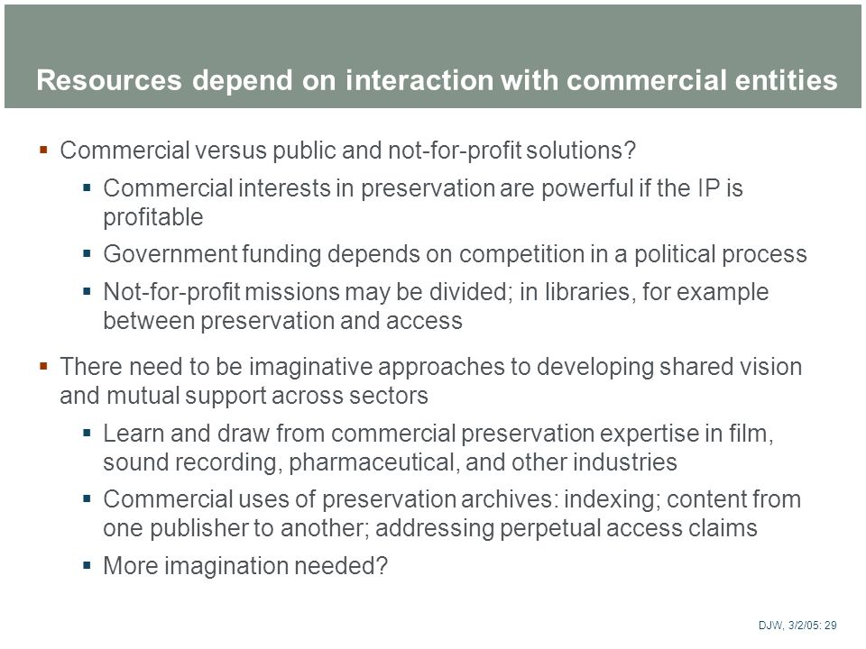 Resources depend on interaction with commercial entities