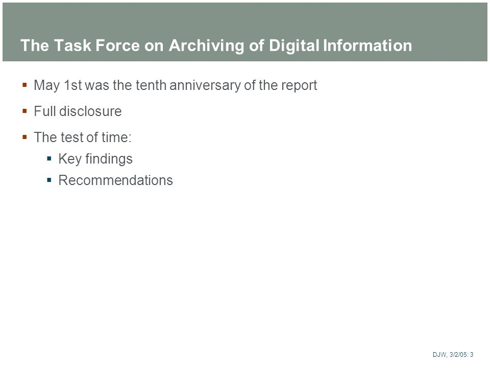 The Task Force on Archiving of Digital Information