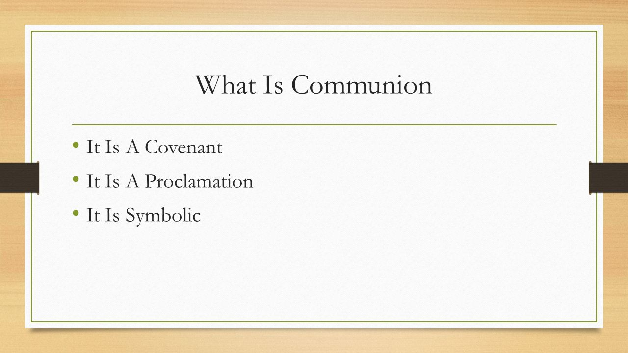 Back to the basics communion ppt video online download 5 what is communion it is a covenant it is a proclamation it is symbolic biocorpaavc Choice Image