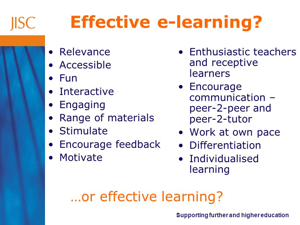Effective e-learning …or effective learning Relevance Accessible Fun