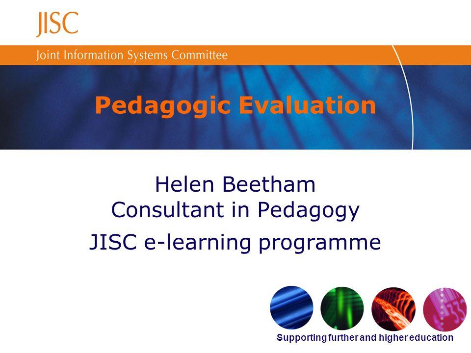 Helen Beetham Consultant in Pedagogy JISC e-learning programme