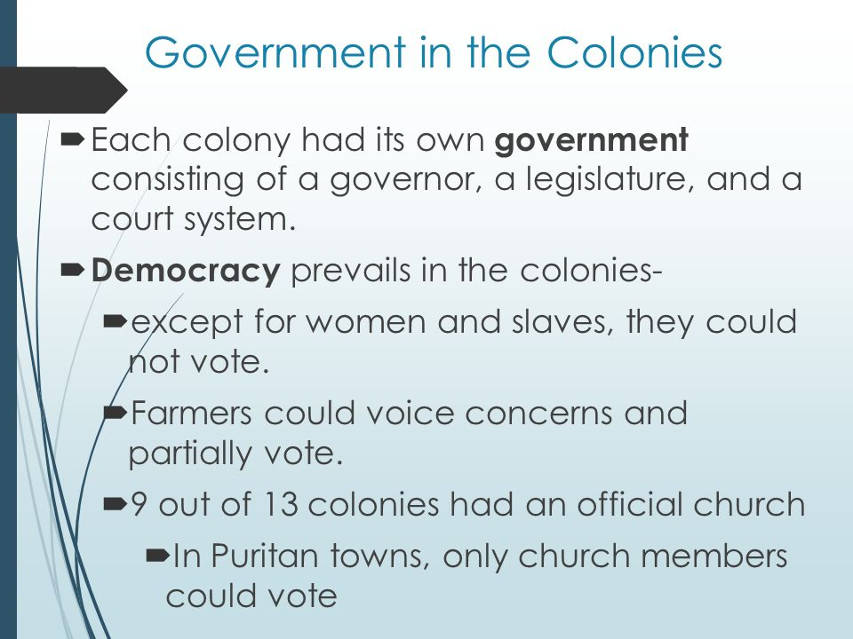 democracy in the colonies The early american colonies were not democratic the vast majority of them were controlled directly by the king of england via a charter while they were not democratic, they were the tinderbox that the fire of american democracy was born in.