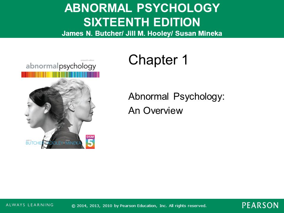 chapter 3 abnormal psychology Define a mental disorder, summarize the history of abnormal psychology, and explain how abnormal psychology fits into the broader life themes framework.