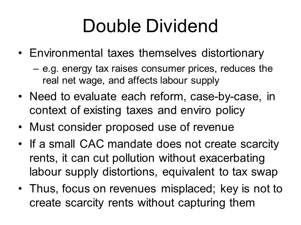 Double Dividend Environmental taxes themselves distortionary
