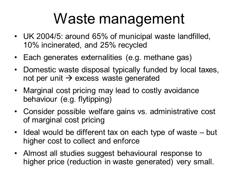 Waste management UK 2004/5: around 65% of municipal waste landfilled, 10% incinerated, and 25% recycled.