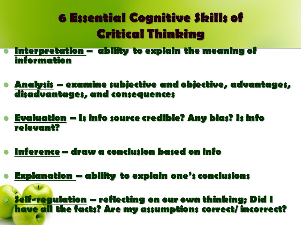 cognitive skills of critical thinking The results revealed the nature of the critical thinking skills as well as the  the  prominence given to the cultivation of cognitive capacity and.