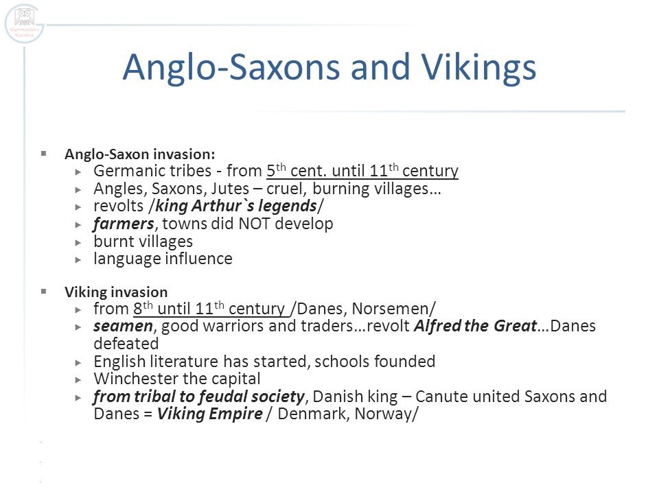 how the romans vikings and anglo saxons contributed to the english language West germanic and latin infuence from the roman merger with old norse via viking between the germanic language of the anglo-saxons (old english.
