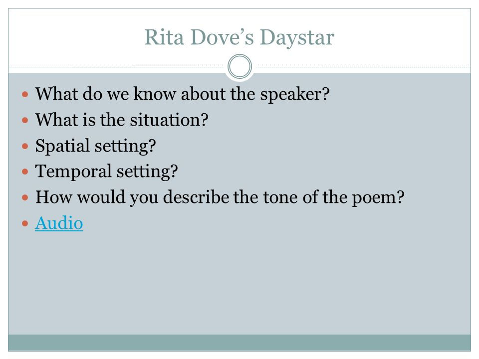 analysis of rita dove's daystar The themes that rita dove explores in her poetry is universal, encompassing much of the human condition while occasionally she.