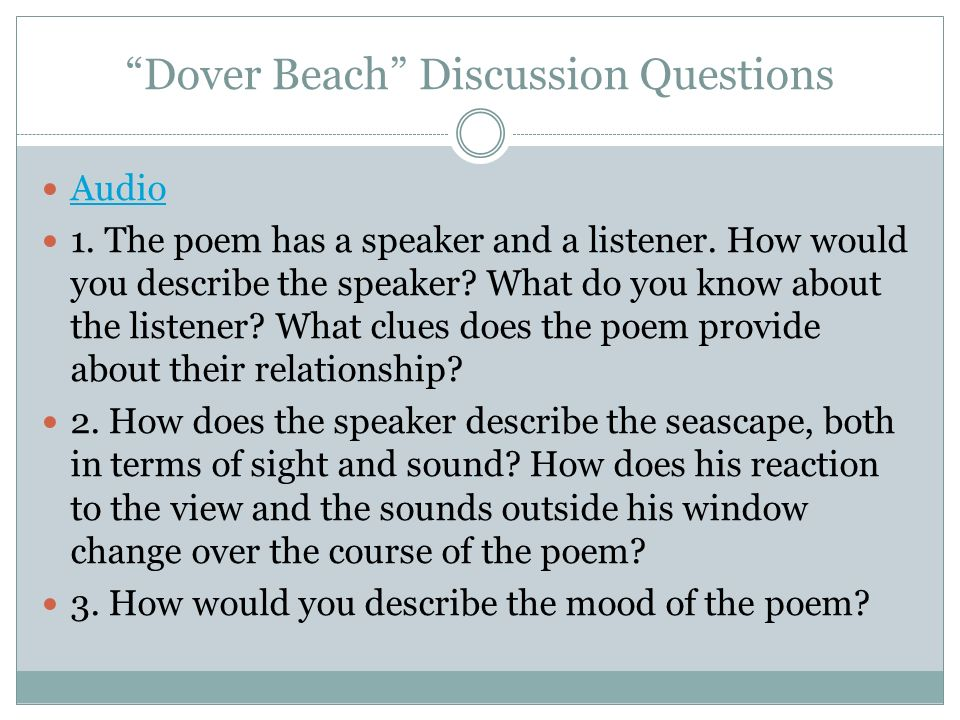 essay questions on dover beach Theme: dover beach by matthew arnold portrays the theme of human misery  being  the question that the sea will be calm tomorrow or next month is  uncertain.