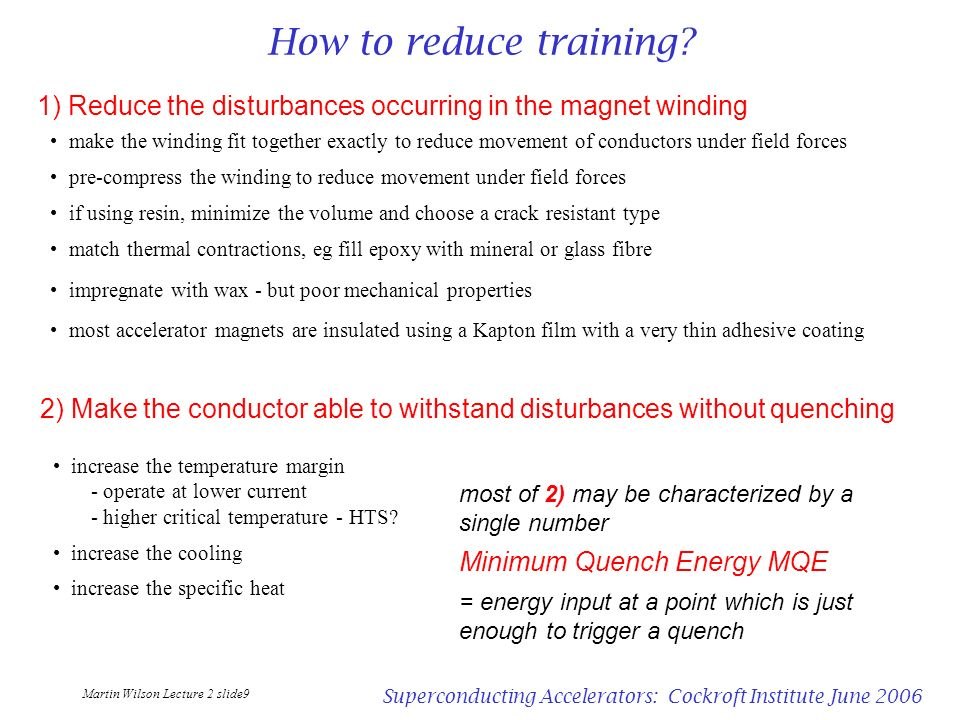 How to reduce training 1) Reduce the disturbances occurring in the magnet winding.