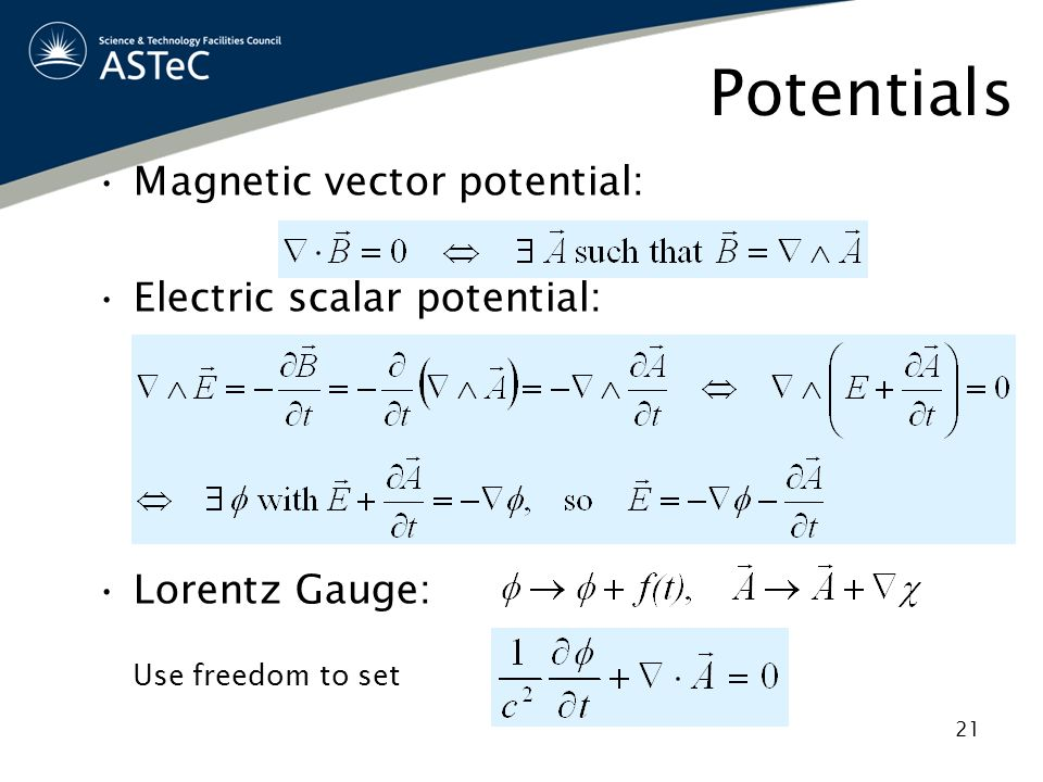 Potentials Magnetic vector potential: Electric scalar potential:
