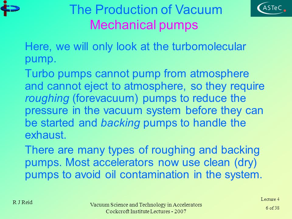 Mechanical pumps Here, we will only look at the turbomolecular pump.