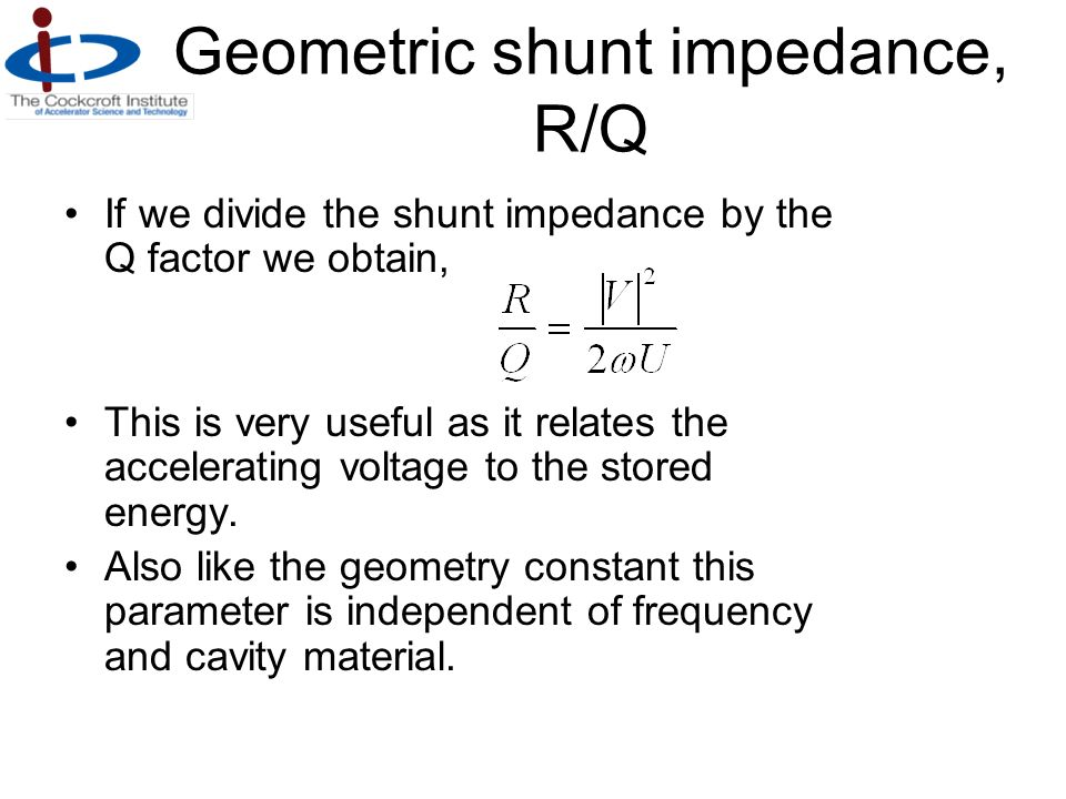 Geometric shunt impedance, R/Q