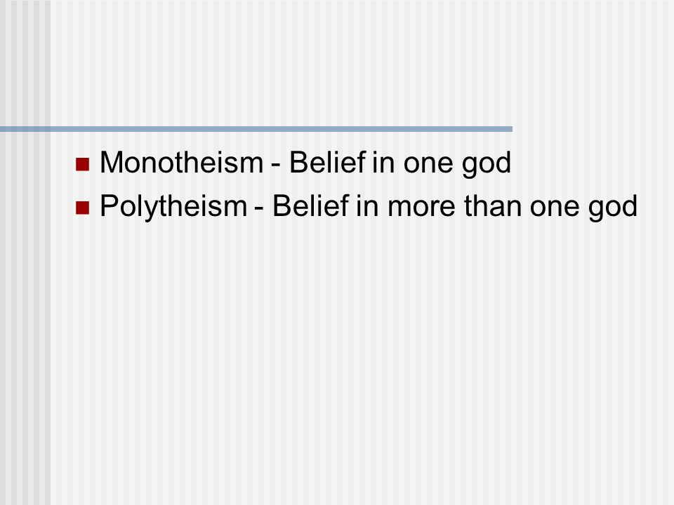 Monotheism - Belief in one god