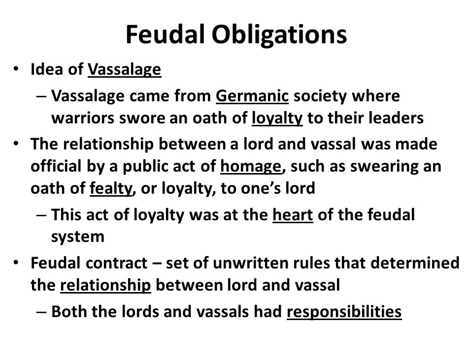 the feudal relationship of lord and vassal Vassals in the middle ages religion's role the lord and the vassal would conduct a commendation ceremony where they underwent christian sacraments to show the importance of the ceremony.