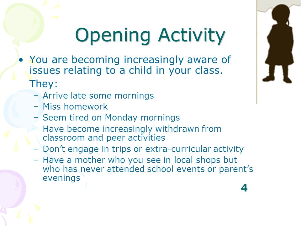 Opening Activity You are becoming increasingly aware of issues relating to a child in your class. They: