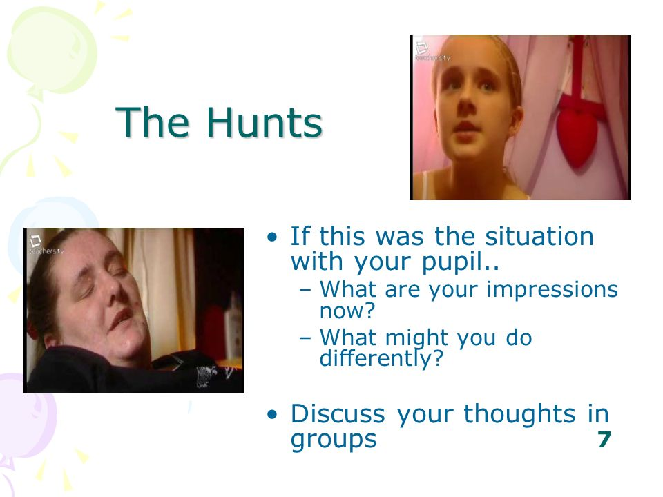 The Hunts If this was the situation with your pupil..