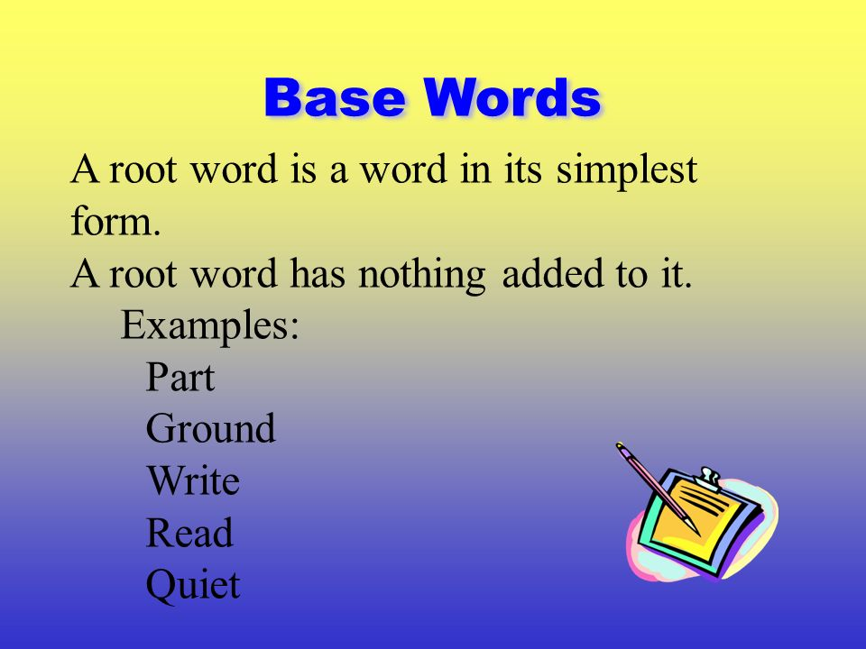 Objective: I can determine the effect affixes have on root words ...