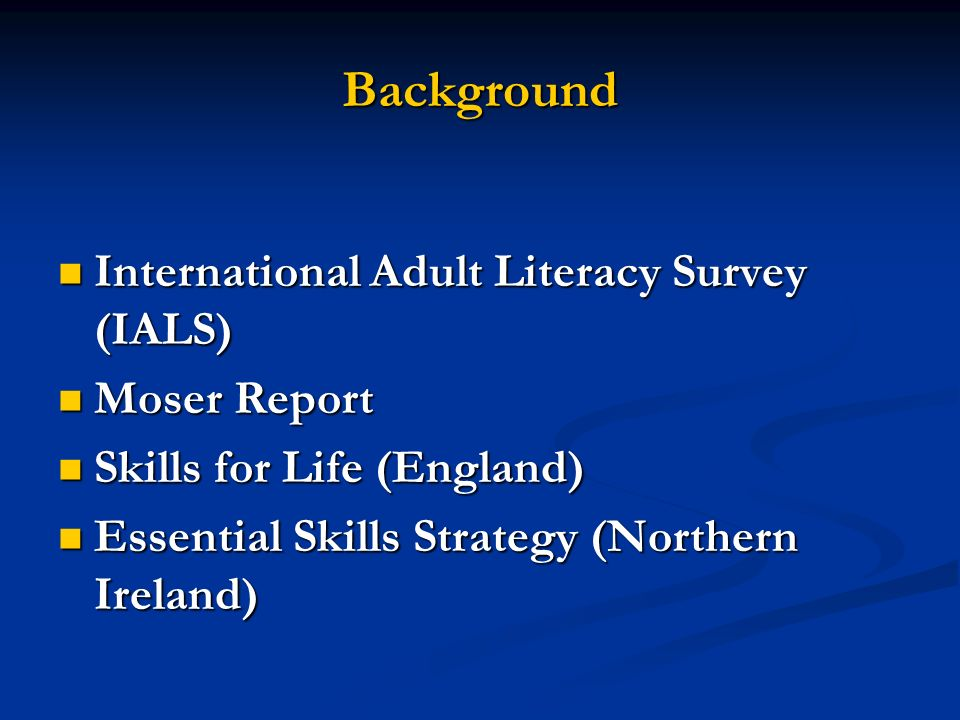 Background International Adult Literacy Survey (IALS) Moser Report