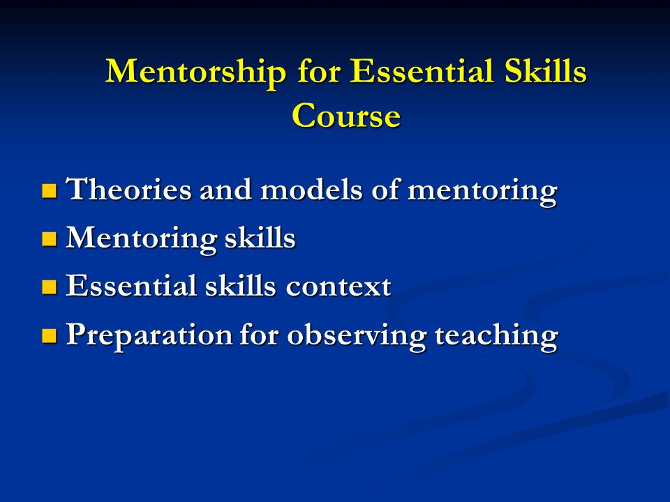 Mentorship for Essential Skills Course