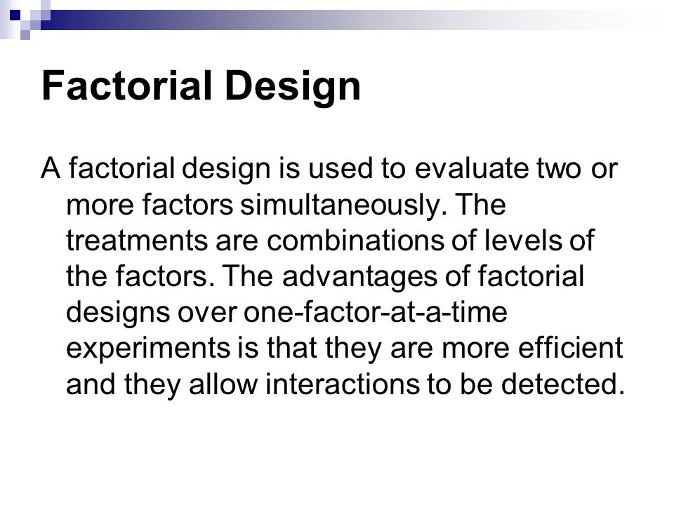 advantages of the factorial design Comparison of full factorial design, central composite design, and box-behnken design in chromatographic method development for the determination of fluconazole and.