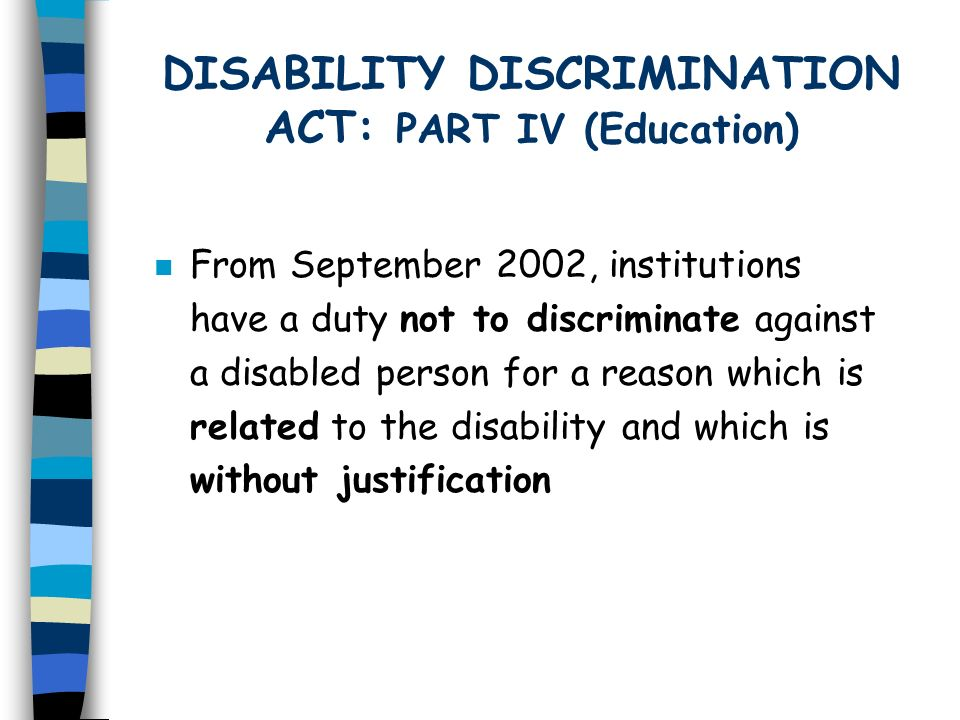 DISABILITY DISCRIMINATION ACT: PART IV (Education)