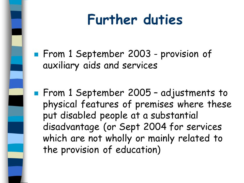 Further duties From 1 September provision of auxiliary aids and services.