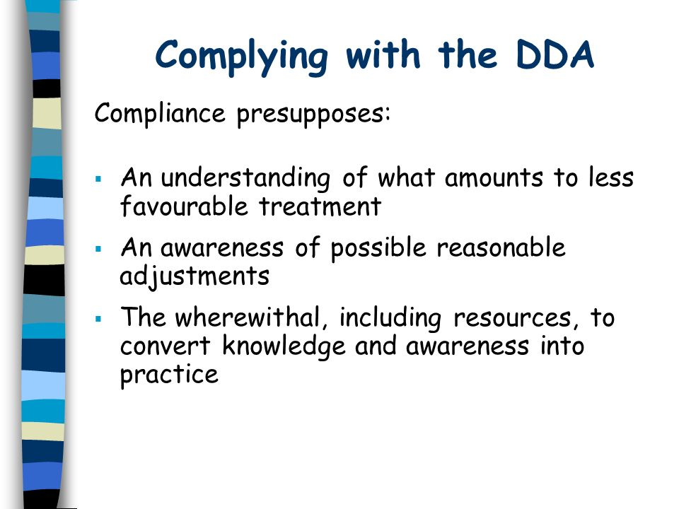 Complying with the DDA Compliance presupposes: