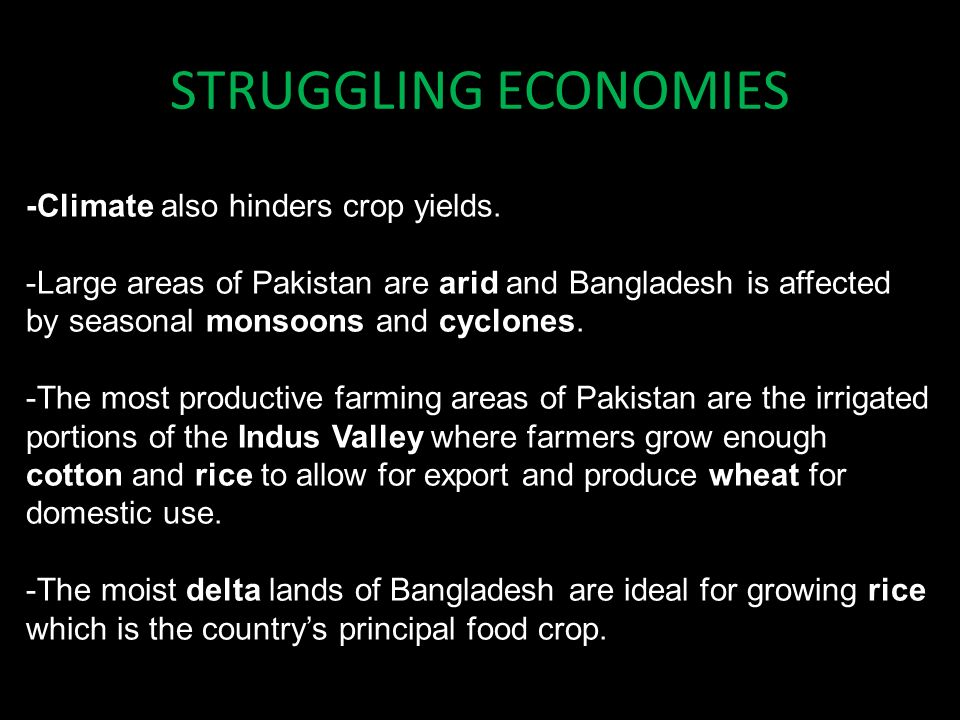 STRUGGLING ECONOMIES -Climate also hinders crop yields.