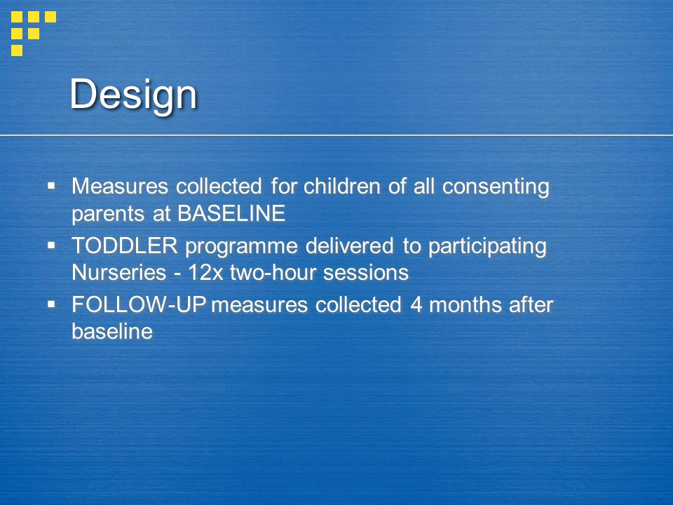 Design Measures collected for children of all consenting parents at BASELINE.