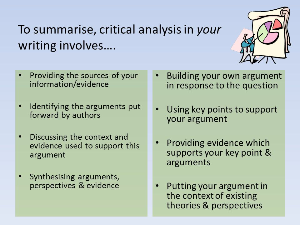 critical thinking involves a careful review and analysis of – critical review of alternatives  • critical writing is a process that involves using a range of writing skills as well as personal qualities –most people find critical writing a challenge –it takes time to become skilled and confident  critical thinking critical thinking is always.