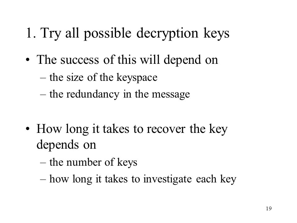 1. Try all possible decryption keys