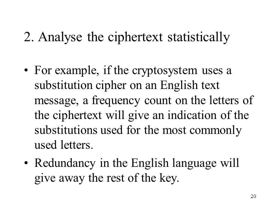 2. Analyse the ciphertext statistically