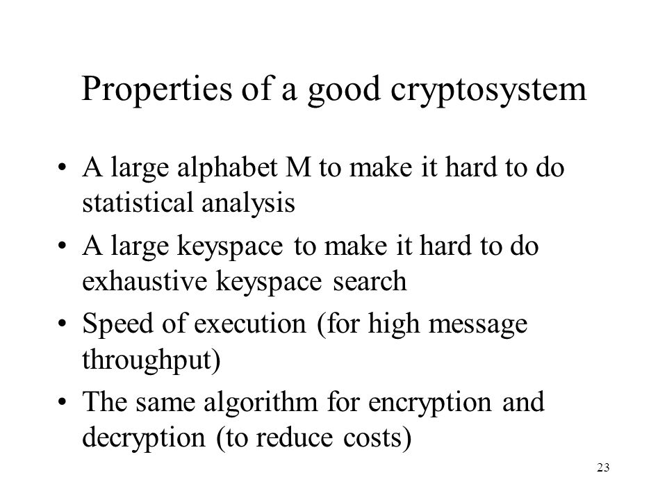 Properties of a good cryptosystem