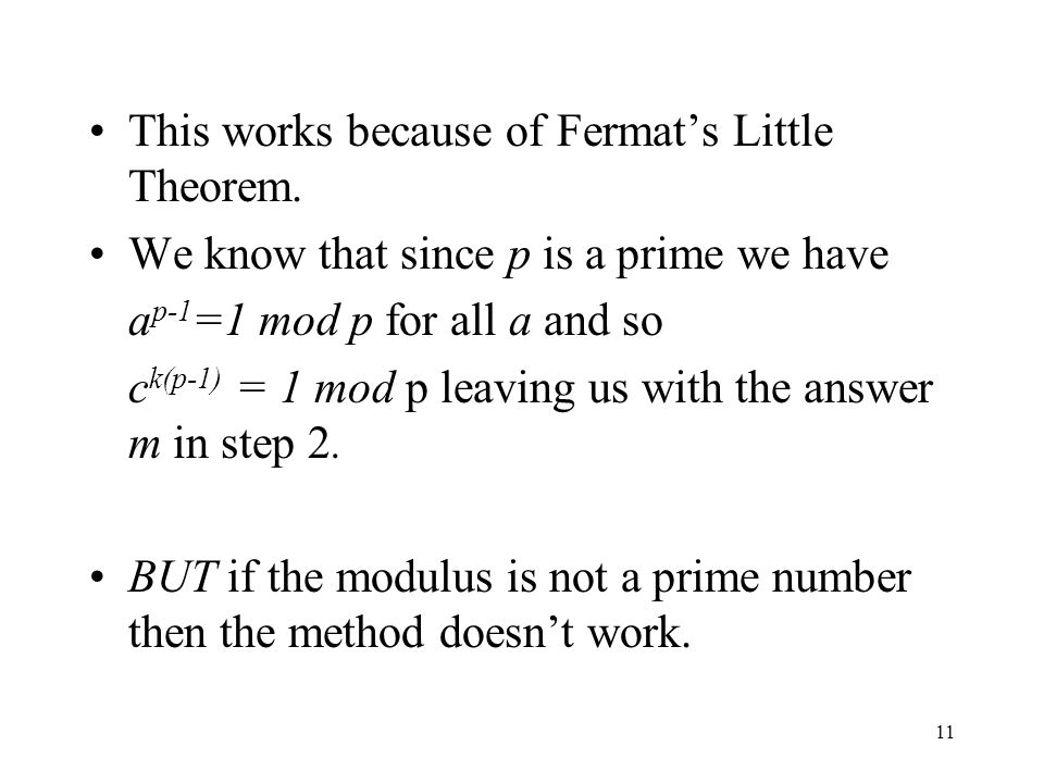 This works because of Fermat's Little Theorem.