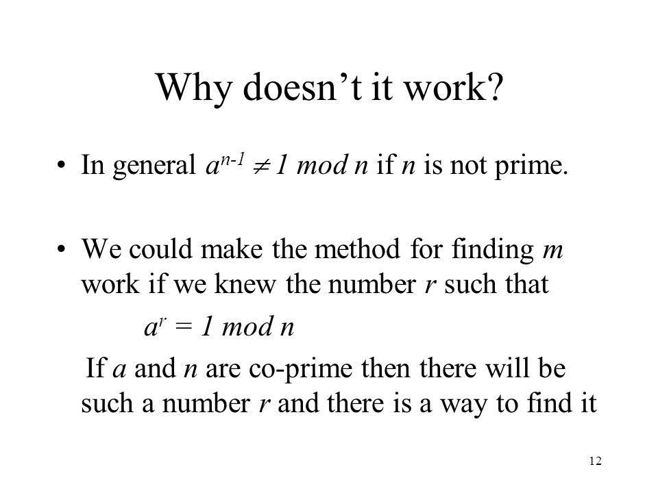 Why doesn't it work In general an-1  1 mod n if n is not prime.