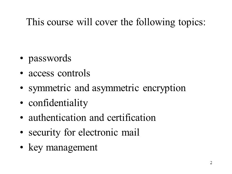This course will cover the following topics: